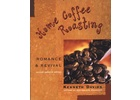 Home Coffee Roasting: Romance and Revival; Revised, Updated Edition